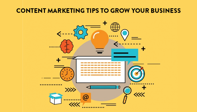 Content Marketing Tips To Grow Your Business